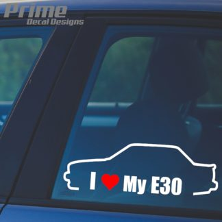 BMW I Love My E30 Decal