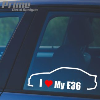BMW I Love My E36 Decal