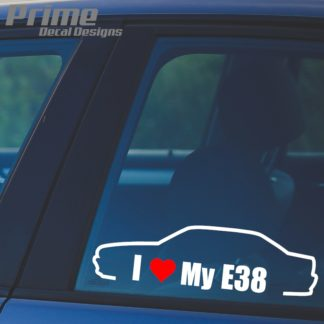 BMW I Love My E38 Decal