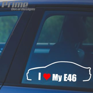 BMW I Love My E46 Decal