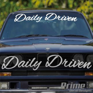Daily Driven Car Windshield Banner Decal