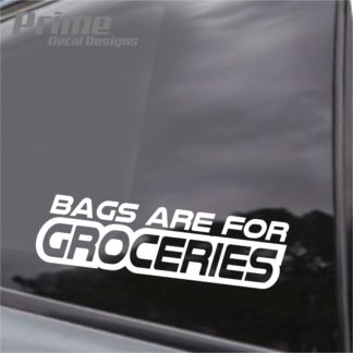 Bags Are For Groceries Decal