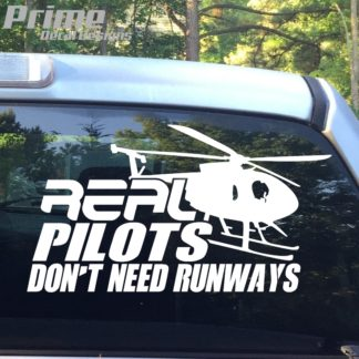 Real Pilots Don't Need Runways Helicopter Decal