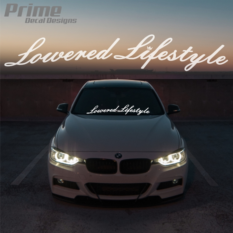 Lowered Lifestyle Windshield Banner Car Window Wall Vinyl ...  Lowered Lifesty...