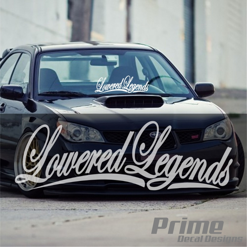 Lowered Legends Windshield Banner Stance Slammed Vinyl