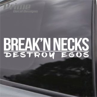 Breaking Necks Destroy Egos Decal