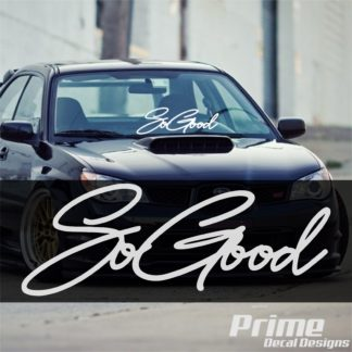 So Good Windshield Banner Decal