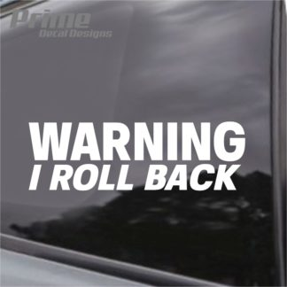 Warning I Roll Back Decal