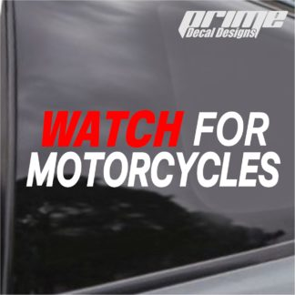 Watch For Motorcycles Decal